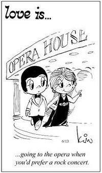 Любовь это  пойти с ней в оперу, даже если тебе больше нравится рок