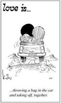 Любовь это  побросать вещи в машину и уехать вместе