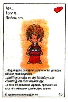 Любовь это  на ее день родения поставить на торт меньше свечек (вкладыши 1993 года)
