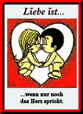 Liebe Ist wenn nur noch das Herz spricht