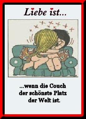 Liebe Ist wenn die Couch der schönste Platz der Welt ist