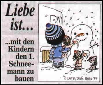 Liebe Ist mit den Kindern den 1. Schneemann zu bauen