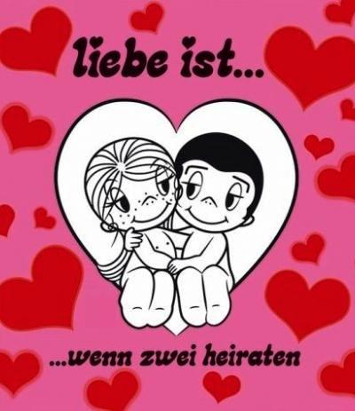 Liebe Ist wenn zwei heiraten