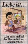 примеры картинок: Liebe Ist...ihr auch mal bei der Hausarbeit zur Hand zu gehen