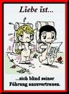 примеры картинок: Liebe Ist...sich blind seiner Führung anzuvertrauen