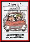 примеры картинок: Liebe Ist...ganz entspannt zu sein, wnn SIE fährt