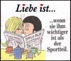 примеры картинок: Liebe Ist...wenn sie ihm wichtiger ist als der Sportteil