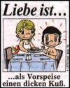 примеры картинок: Liebe Ist...als Vorspeise einen dicken Kuß