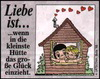 примеры картинок: Liebe Ist...wenn in die kleinste Hütte das große Glück einzieht