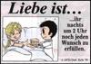примеры картинок: Liebe Ist...ihr nachts um 2 Uhr noch jeden Wunsch zu erfüllen