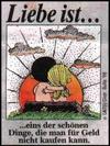 примеры картинок: Liebe Ist...eins der schönen Dinge, die man für Geld nicht kaufen kann